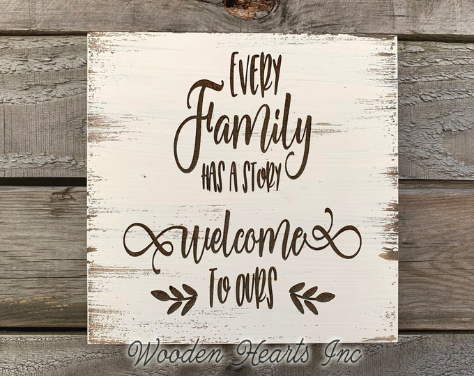 Every family has a story Welcome to ours SIGN Laser ENGRAVED Wood White Wedding Love Gift Housewarming Wall Home Farmhouse Distressed Decor