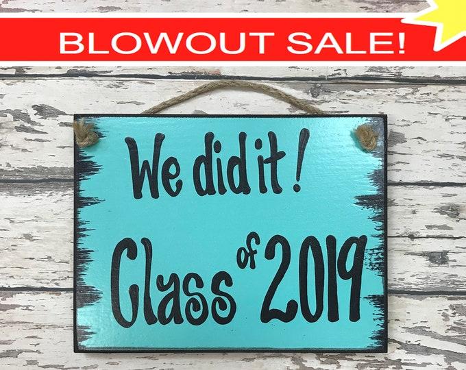SENIOR PICTURES Prop Sign, We did it! CLASS of 2019 Graduation Photo, Grad Party, Graduate Gift, Friend, Blue Wood 6X8 *Handwritten*