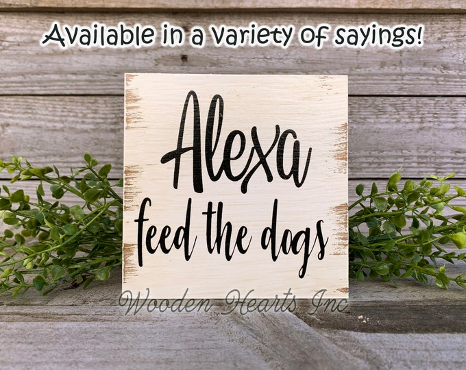ALEXA feed the dogs Sign Clean Bathroom Do Dishes Make Dinner Bed Garbage House Laundry Room Chores Humor Funny White Brown Gag Gift 5x5
