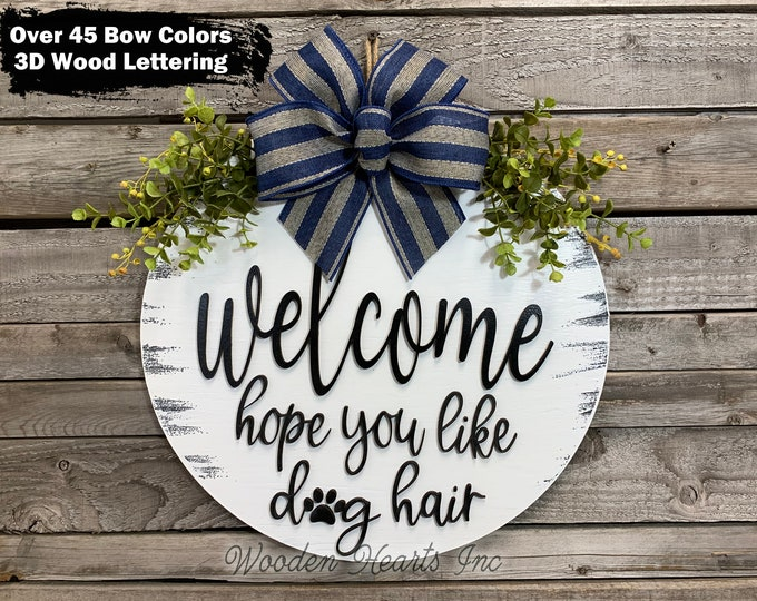 """Door Hanger Welcome Hope you like dog / cat hair Wreath Paw Print Bow Ribbon Greenery Front Decor Everyday 16"""" Round, Fall Door Sign, Gift"""