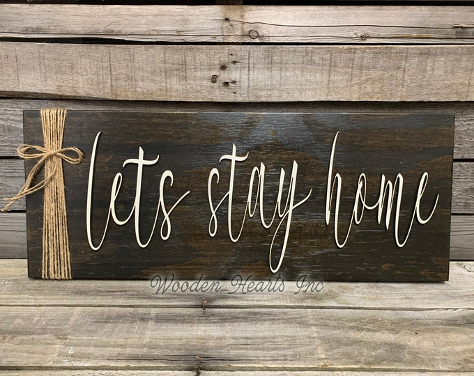 Lets Stay Home Sign Wood, 3D Lettering with Jute Rope, Housewarming Gift House 7x20 White Gray Black, Horizontal