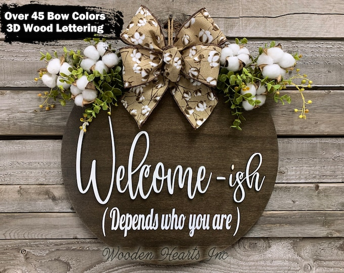 """Welcome-ish Door Hanger Welcome Wreath Cotton, Greenery, Ribbon Bow, Front Decor Everyday 16"""" Round Sign Fall, White, Depends who you are"""