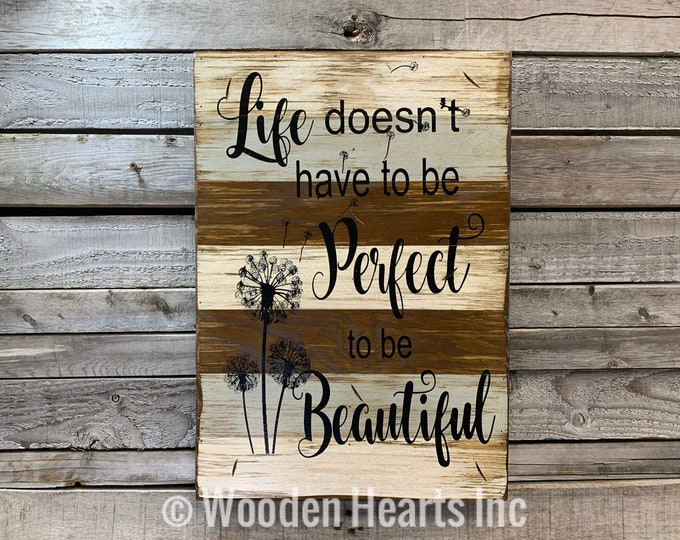 Inspirational Wall Art * LIFE doesn't have to be PERFECT to be BEAUTIFUL *Wall decor Sign Reclaimed Distressed Wood *Brown Combo 14X20