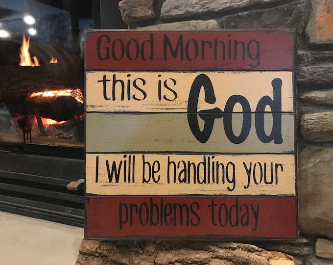 Kitchen SIGN *Good Morning this is GOD I will be handling problems today *Distressed Wood Wall Encouragement Gift Home Decor Blue Gray Red