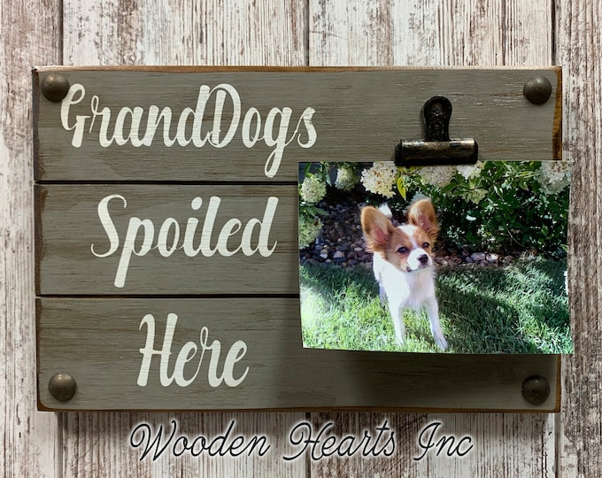 PICTURE HOLDER Wood Grand Dogs / Grandkids Spoiled Here Wall PHOTO Frame Sign with Clip Antique White Gray Gift for Grandma baby dog Owner