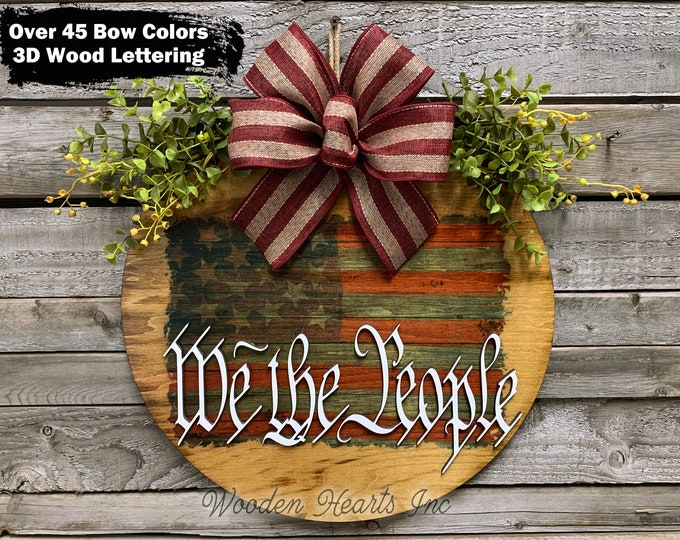 """Front Door Sign, We the People FLAG wood Hanger 16"""" Round +bow, 3D Lettering Wreath  Everyday Sign, USA God Bless America, 4th of July, Gift"""