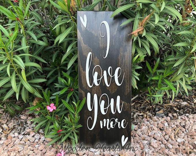 I love you More Sign Wood, 3D  Lettering, Home Wall Vertical Baby Nursery Wedding Anniversary Gift 9x24 White Gray Black Wooden Plaque