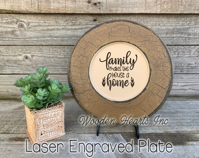 Decorative Plate ENGRAVED *Family makes this House a Home *Decor Wood Housewarming Wedding Gift Round Sign Bless our Sweet *Stand Optional