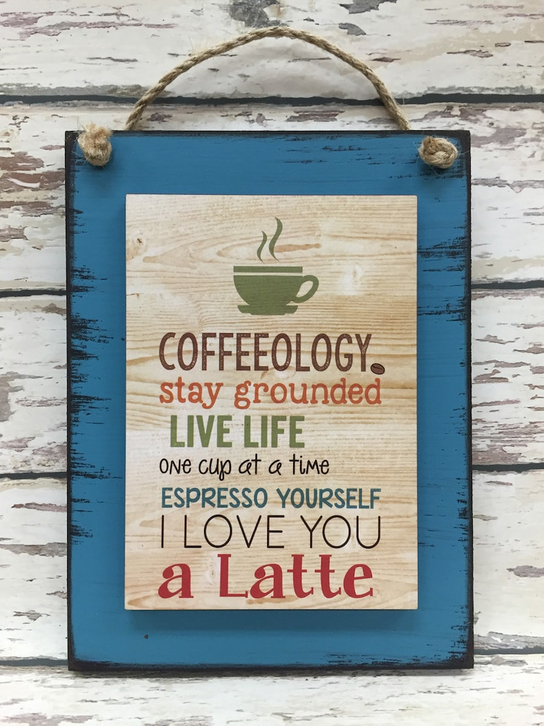 COFFEE SIGN Live 1 Cup At A Time Espresso Yourself I Love