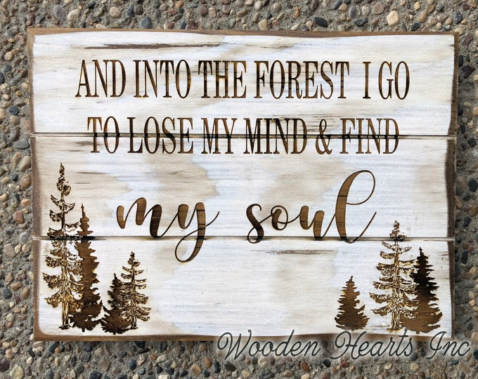 SIGN with Custom Saying *Into the forest I go to lose mind & find soul *Personalized Engraved Gift WEDDING Anniversary Home Decor Wood Trees