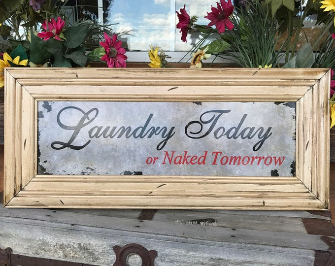 LAUNDRY Sign, Laundry Today or Naked Tomorrow, HUMOR SIGN, Reclaimed Wall Wood Funny Distressed Wooden Home Room Horizontal Decor Gift Mom