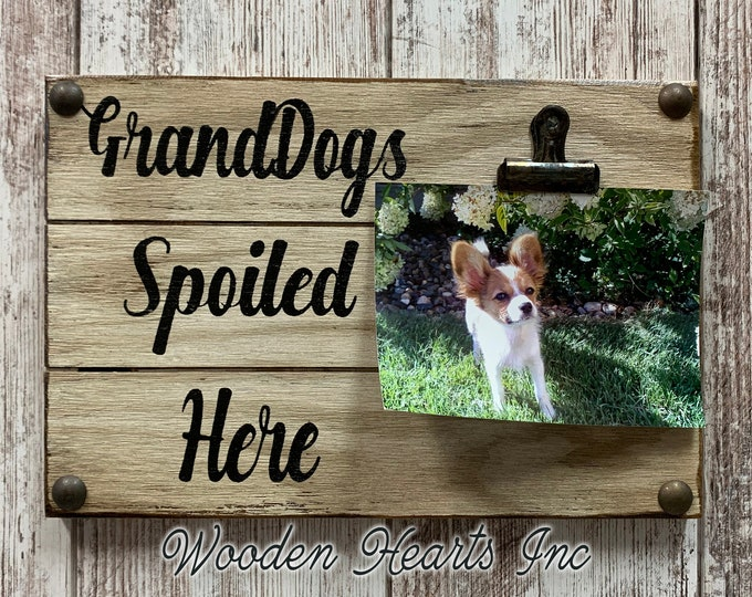 PHOTO HOLDER Wall Grand Dogs / Grandkids Spoiled Here Picture Frame Reclaimed Sign with Clip White Gray Wood Gift for Grandma baby dog Owner