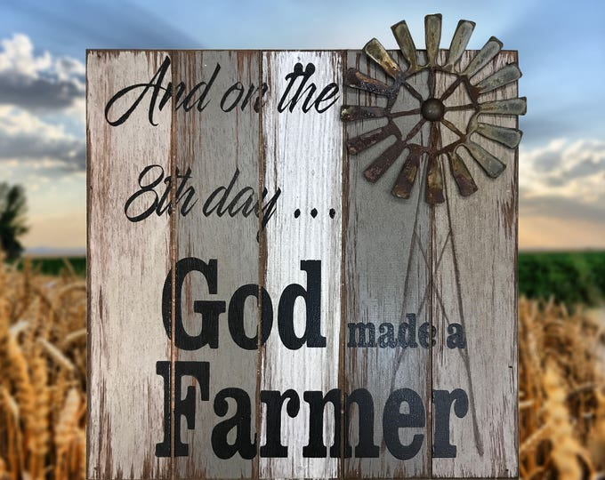 FARMHOUSE Decor Wall SIGN, And on the 8th day... God made a Farmer, Wood With Metal WINDMILL, Country Gift, Distressed Reclaimed, Gray Blue