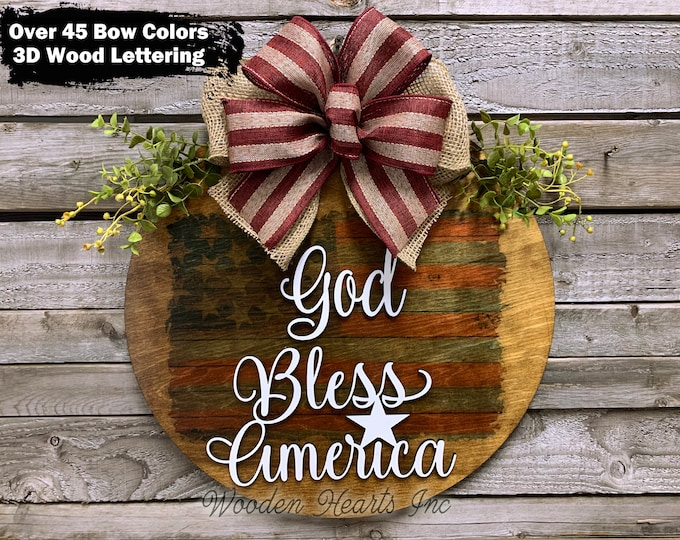 """God Bless America FLAG wood Door Hanger Sign 16"""" Round + bow, 3D Lettering Wreath, Everyday Sign, USA, 4th of July, Independence Day, Gift"""
