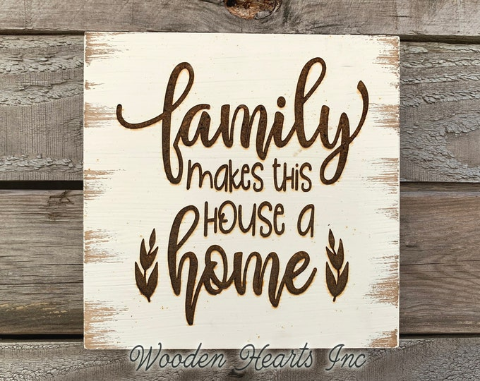 Family makes this House a Home SIGN Laser ENGRAVED Wood White Wedding Love Sweet Gift Housewarming Wall Plaque Farmhouse Distressed Decor