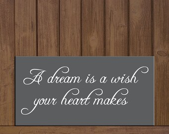 A Dream Is Wish Your Heart Makes Wooden Sign 6 X 12