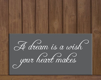 "A Dream is a wish your heart makes wooden sign 6"" x 12"""