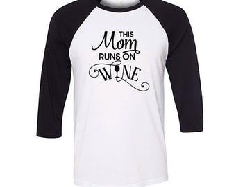 Mom Runs on Wine Baseball Raglan Shirt, Funny Mom Shirt,  Mother's Day