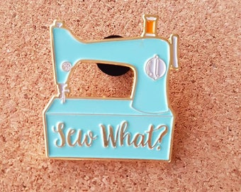 SEW WHAT? Pin Teal with Gold