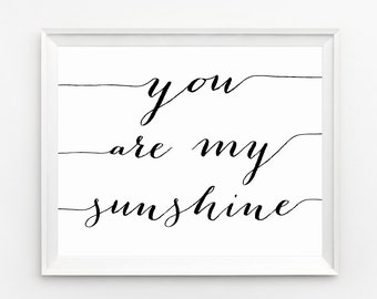 You Are My Sunshine Print, Nursery Artwork, You Are My Sunshine Art, Wall Art, Nursery quotes, Quote Print, Inspirational wall art