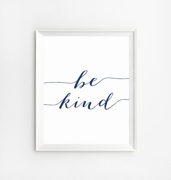 Be Kind Print Kindness Quotes Motivational Wall Decor Be Etsy