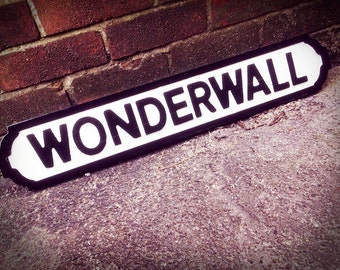Oasis Inspired Wonderwall Faux Cast Iron Street Sign