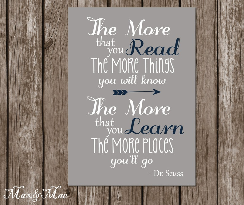 Dr Seuss Quote Sign The More That You Read The More Things Etsy