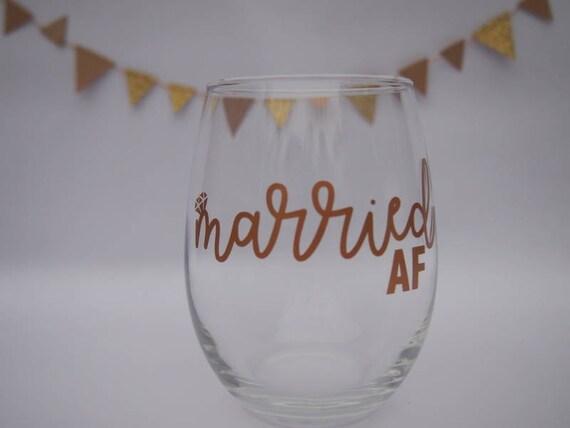 Married Af Wine Glass Funny Wedding Gift Bridal Shower Gift Etsy
