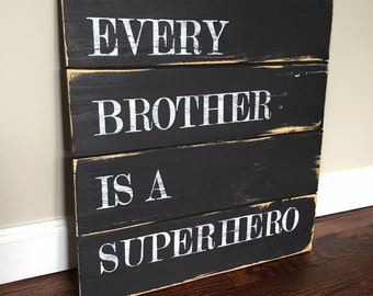 Every Brother Is A Superhero Wood Pallet Sign