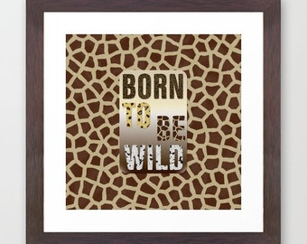 Downloadable Files - Nothing will be shipped - Born To Be Wild - Instant Download - Printable Digital Art