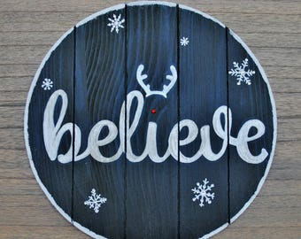 Believe w/ Snowflakes / Holiday Wood Sign