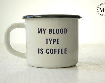 COFFEE CUP Custom Engraved Metal MUG Personal Tumbler with Sentence: My Blood Type Is Coffee