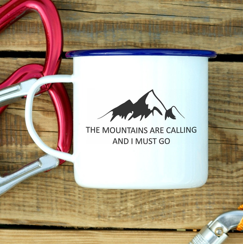 Mountain Gift Mug Hiker Gift Hiking Gift The Mountains Are Calling And I Must Go