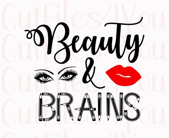 beauty and brains svg file brains file funny sign svg smart etsy