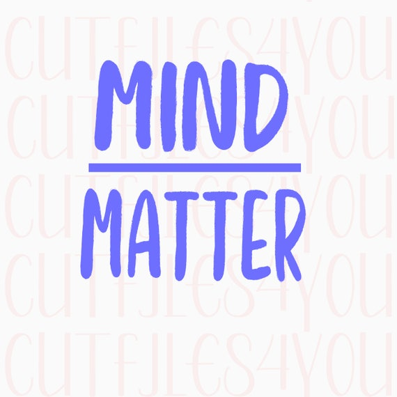 Mind Over Matter Svg Mind Matter Svg Motivational Quote Etsy