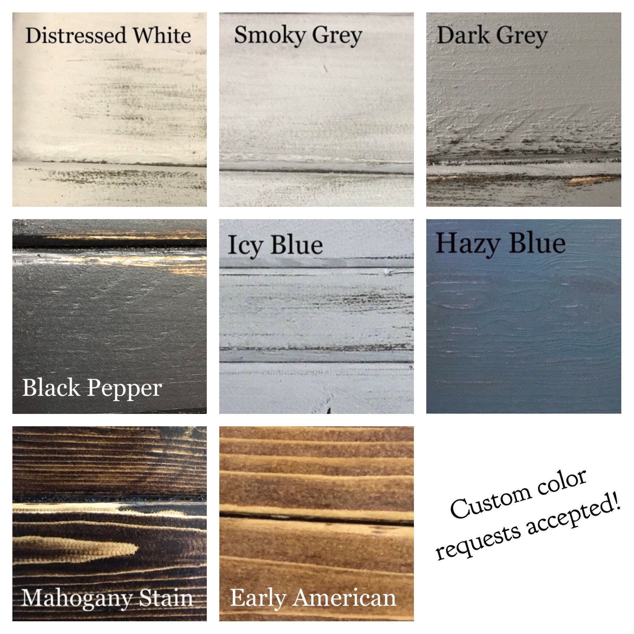 Harmony Boards color options, distressed white, smoky grey, dark grey, black pepper, icy blue, hazy blue, mahogany stain, early american and custom color requests accepted