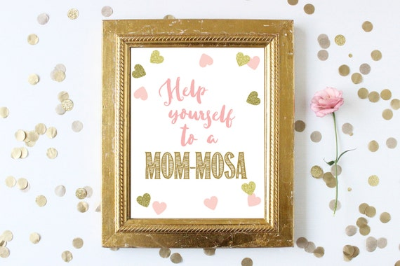 d3e5fb0fd Baby Shower Sign . Help Yourself to a Mom-Mosa . Mimosas Sign