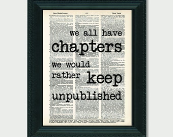 Downton Abbey Quote We All Have Chapters We Would Rather Keep Unpublished Dictionary Page Art Poster Typography Print