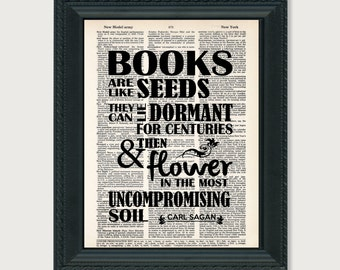 Carl Sagan Quote -Books Are Like Seeds - Flower In the Most Uncompromising Soil - Dictionary Art Print  - Book Lovers Gift