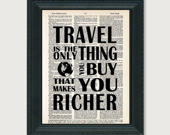 Travel Is The Only Thing You Buy That Makes You Richer - Travel Quote  -  print art dictionary page dictionary print