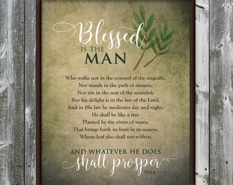 Psalm 1:1-3 - Blessed is the man - shall prosper – Father's Day -verse - extra KJV version included - DIGITAL DOWNLOAD - Art print - 8x10