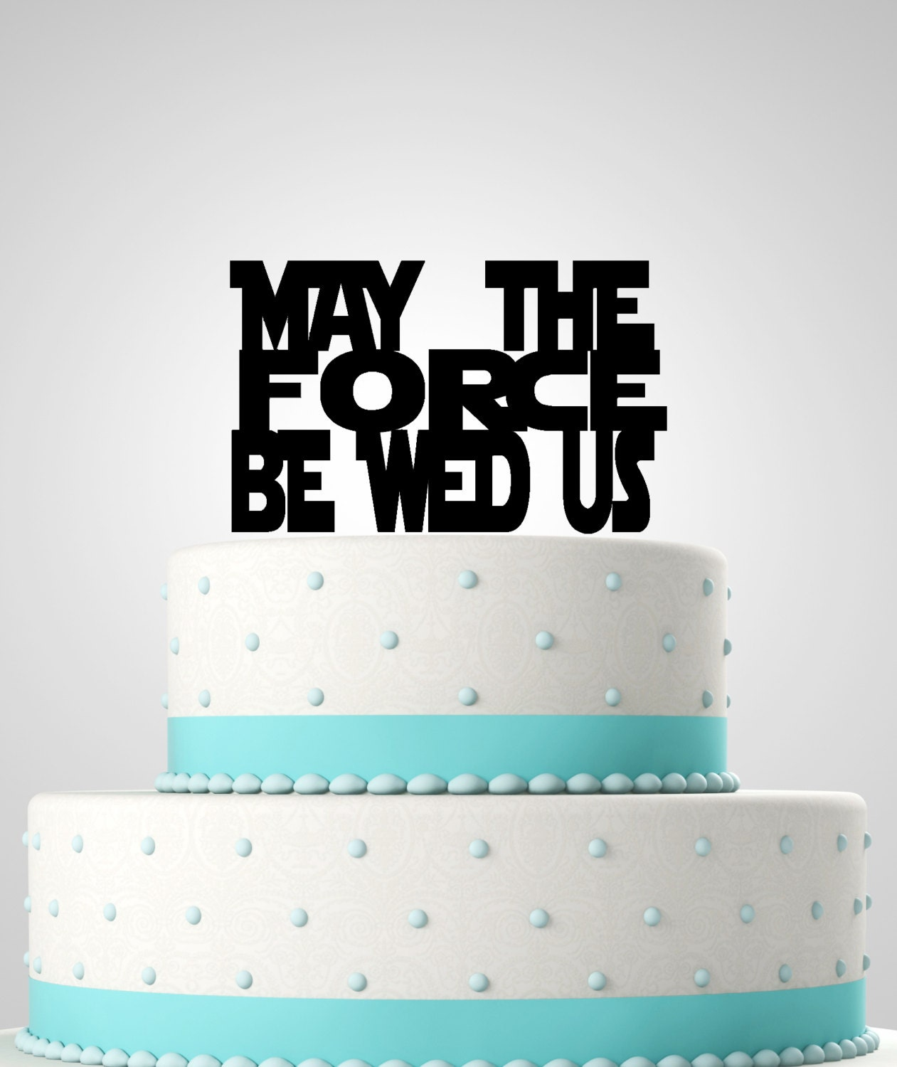 Star Wars Inspired Wedding Cake Topper. May the force be wed