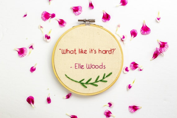 Elle Woods - What like it\'s hard - legally blonde - bar exam gift - movie  quotes - college student gift - law school - graduation gift her