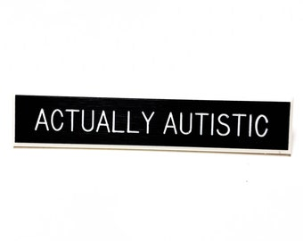 Actually Autistic Pin