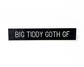 Big Tiddy Goth GF Pin
