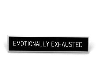 Emotionally Exhausted Pin