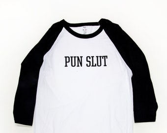 Pun Slut Shirt