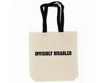 Invisibly Disabled Tote, Chronic Pain Bag, Disability Shopping Bag, Invisible Illness Bag