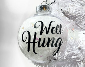 Well Hung Ornament
