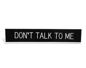 Don't Talk To Me Pin